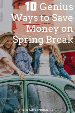 10 Genius Ways to Save Money on Spring Break