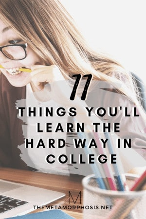 11 Lessons You'll Learn the Hard Way in College