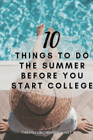 10 things to do the summer before college freshman year