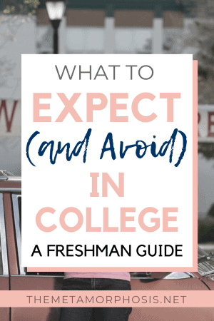 Advice for College Freshmen - What to Expect and Avoid in College