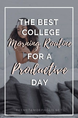 the best college morning routine for a productive day