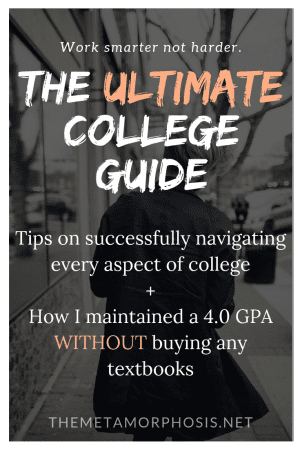 The Ultimate College Guide + How I Maintained a 4.0 GPA WITHOUT Buying Textbooks
