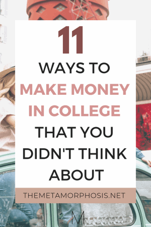 11 Ways to Make Money in college that you didn't think about