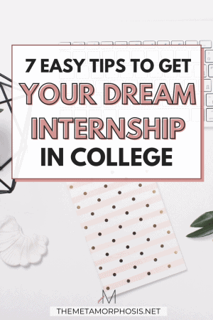 7 Tips on How to Get an Internship in College